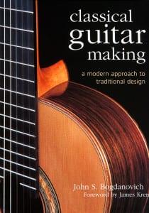 Classical Guitar Making Book by John Bogdanovich
